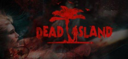 Dead Island стал доступен для загрузки в Steam для Linux